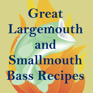 IG Great Largemouth and Smallmouth Bass Recipes